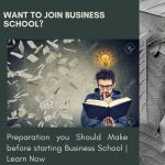 Preparation you Should Make before starting Business School