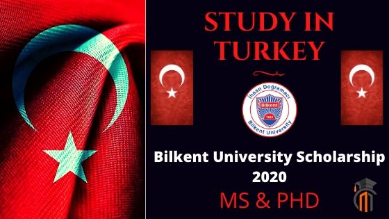 Bilkent University Scholarship 2020 in Turkey for MS & PhD | Fully ...