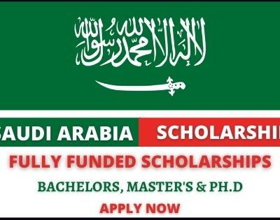 Fully Funded Scholarships in Saudi Arabia 2021